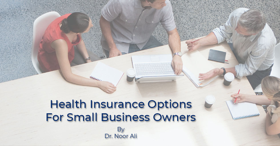 Own a Small Business? Here's How to Pick the Right Health Insurance Plan