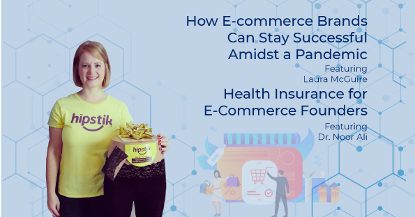 How E-commerce Brands Can Stay Successful Amidst a Pandemic Featuring Laura McGuire