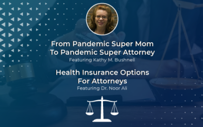 From Pandemic Super Mom To Pandemic Super Attorney Featuring Kathy M. Bushnell