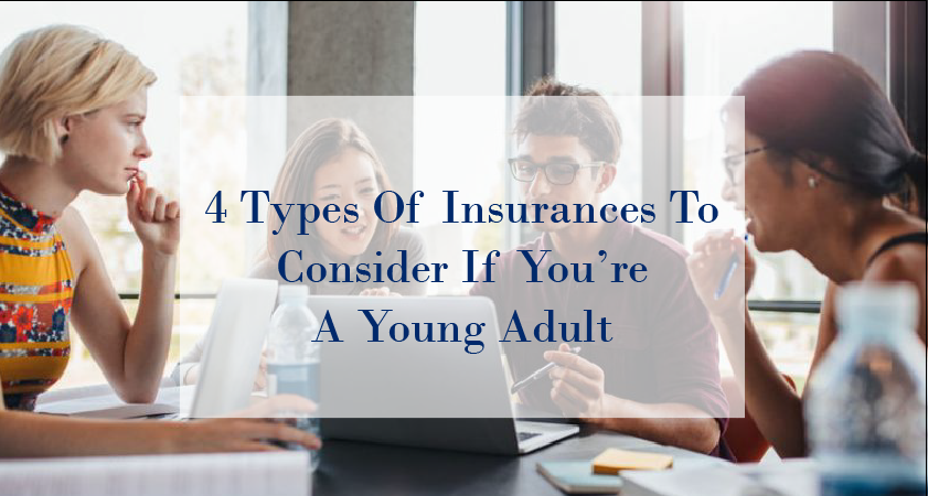 4 Types of Insurances to Consider if You're a Young Adult