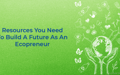 Resources You Need To Build a Future as an ECOpreneur