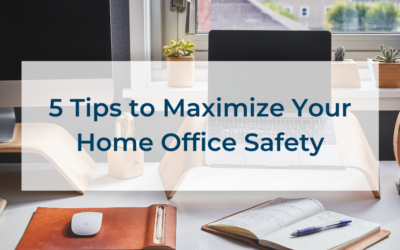 5 Tips to Maximize Your Home Office Safety