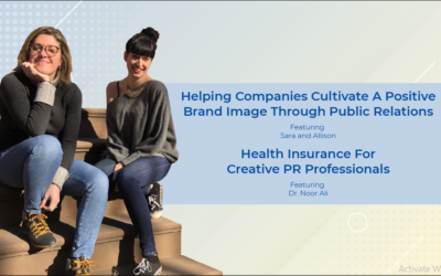 Helping Companies Cultivate A Positive Brand Image Through Public Relations Featuring Sara and Allison