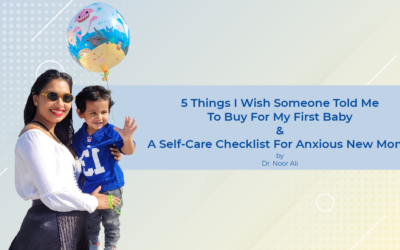 5 Things I Wish Someone Told Me To Buy For My First Baby (+ A Self-Care Checklist For Anxious New Moms)